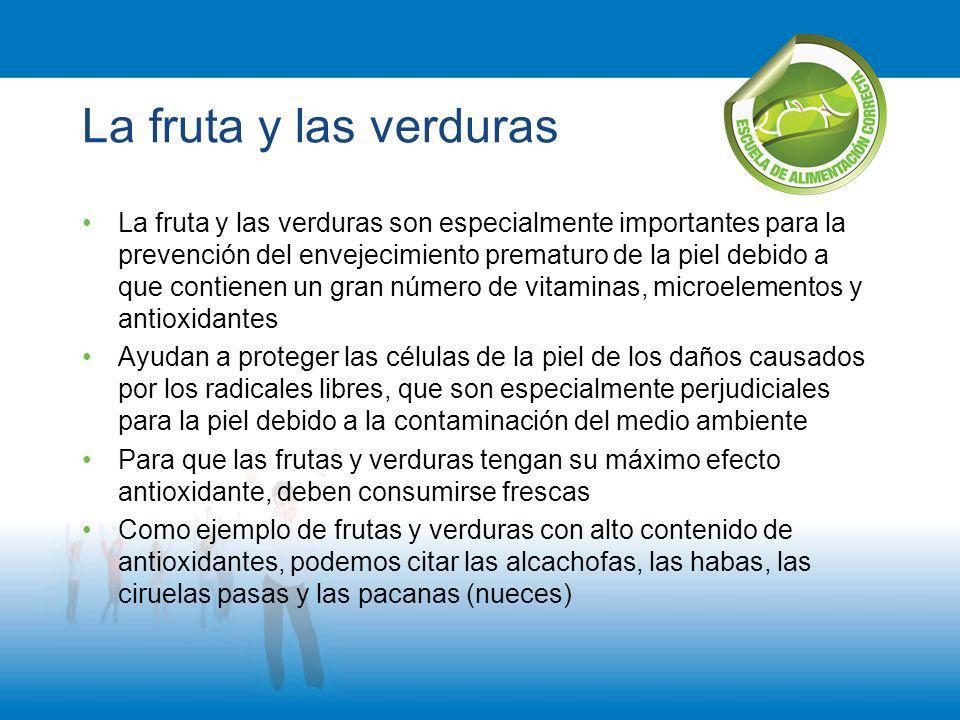 La fruta y las verduras La fruta y las verduras son especialmente importantes para la prevención del envejecimiento prematuro de la piel debido a que