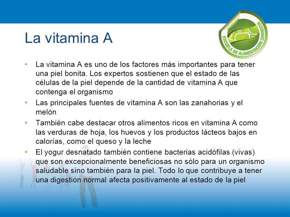 La vitamina A La vitamina А es uno de los factores más importantes para tener una piel bonita. Los expertos sostienen que el estado de las células de