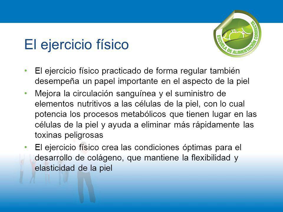 El ejercicio físico El ejercicio físico practicado de forma regular también desempeña un papel importante en el aspecto de la piel Mejora la circulaci