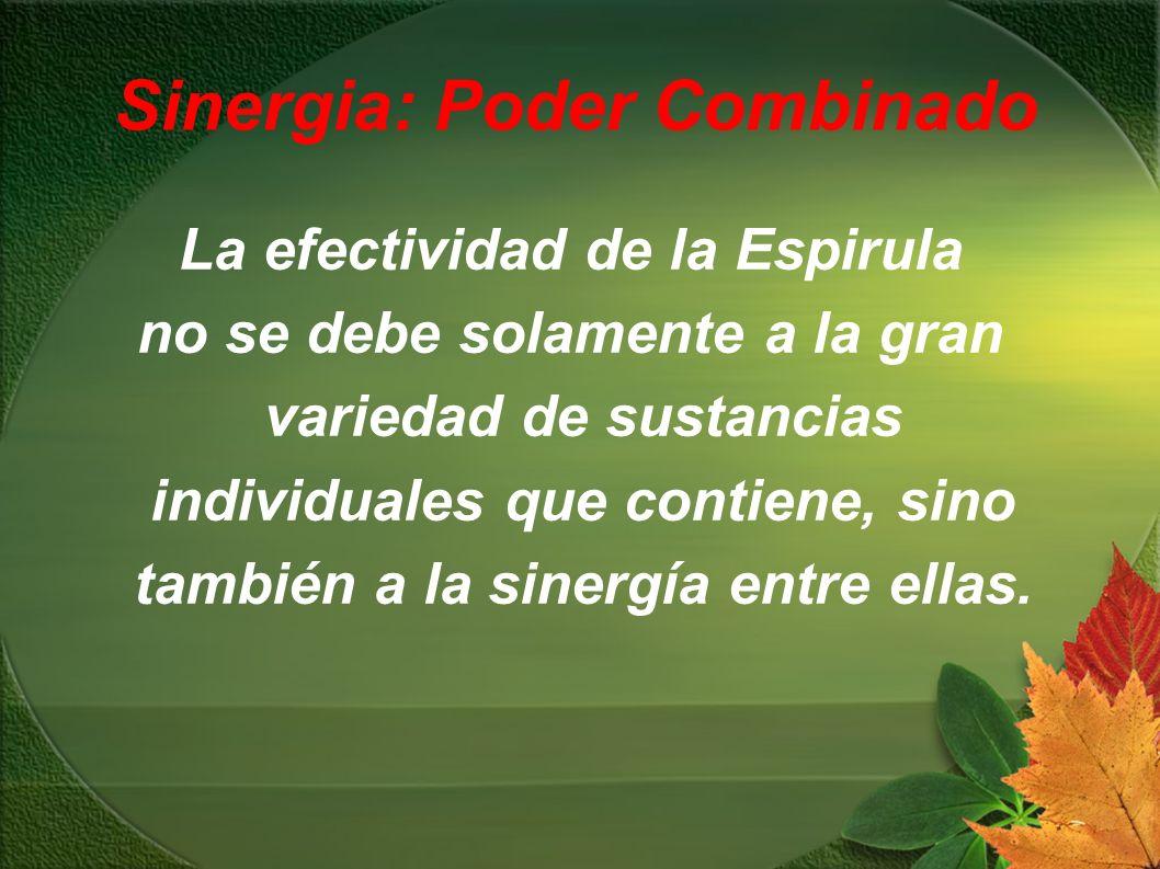Sinergia: Poder Combinado La efectividad de la Espirula no se debe solamente a la gran variedad de sustancias individuales que contiene, sino también