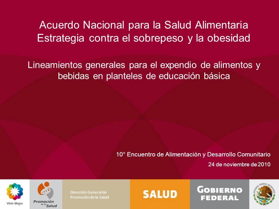 Acuerdo Nacional para la Salud Alimentaria Estrategia contra el sobrepeso y la obesidad Lineamientos generales para el expendio de alimentos y bebidas