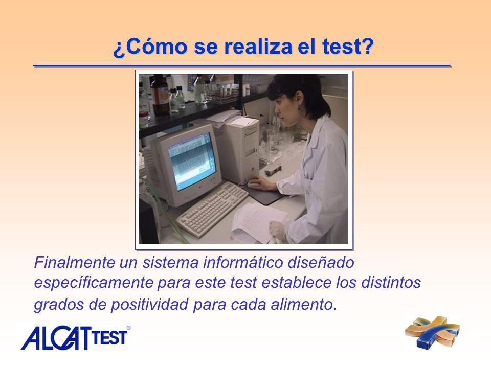 ¿Cómo se realiza el test? Finalmente un sistema informático diseñado específicamente para este test establece los distintos grados de positividad para
