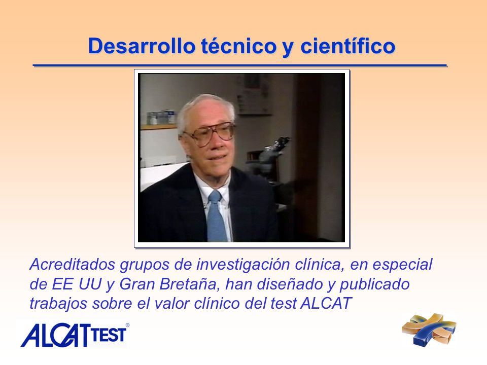 Desarrollo técnico y científico Acreditados grupos de investigación clínica, en especial de EE UU y Gran Bretaña, han diseñado y publicado trabajos so