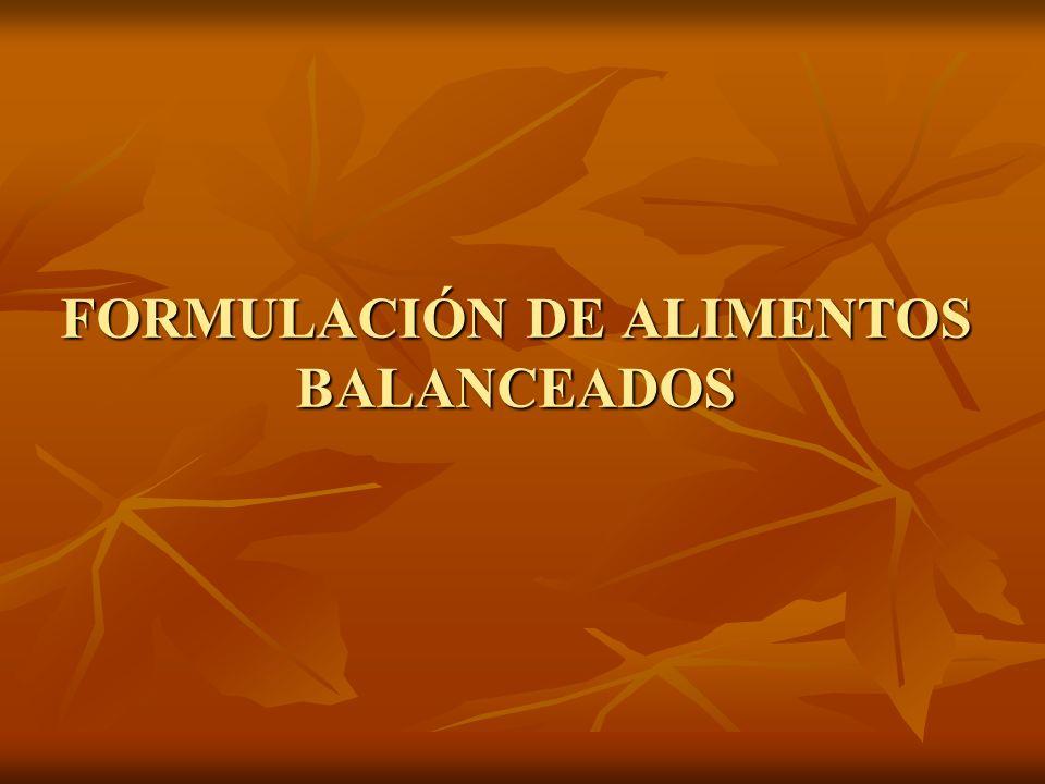 FORMULACIÓN DE ALIMENTOS BALANCEADOS