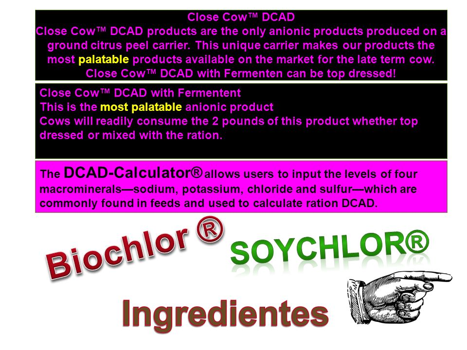 Close Cow DCAD Close Cow DCAD products are the only anionic products produced on a ground citrus peel carrier. This unique carrier makes our products