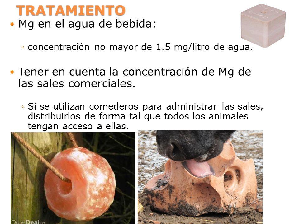 TRATAMIENTO Mg en el agua de bebida: concentración no mayor de 1.5 mg/litro de agua. Tener en cuenta la concentración de Mg de las sales comerciales.