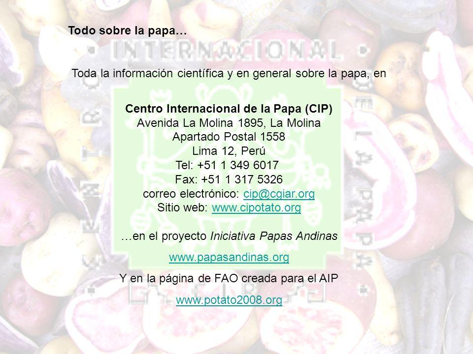 Todo sobre la papa… Toda la información científica y en general sobre la papa, en Centro Internacional de la Papa (CIP) Avenida La Molina 1895, La Mol