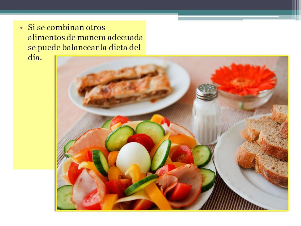 Si se combinan otros alimentos de manera adecuada se puede balancear la dieta del día.