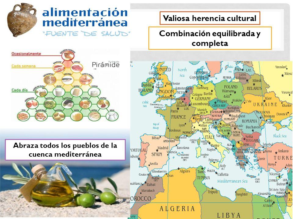 Valiosa herencia cultural Combinación equilibrada y completa Abraza todos los pueblos de la cuenca mediterránea