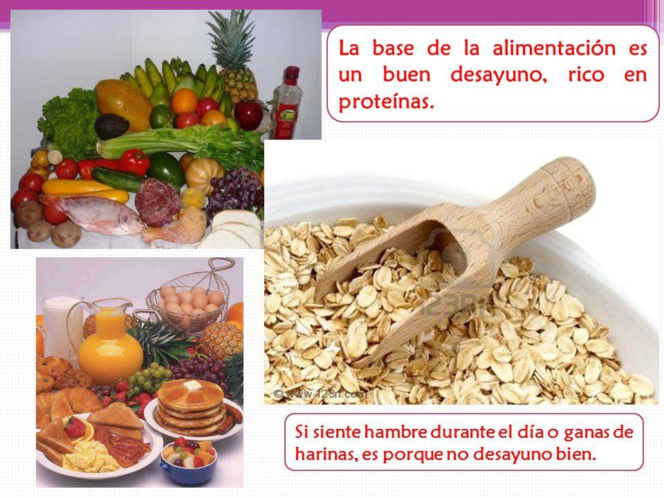 La base de la alimentación es un buen desayuno, rico en proteínas. Si siente hambre durante el día o ganas de harinas, es porque no desayuno bien.