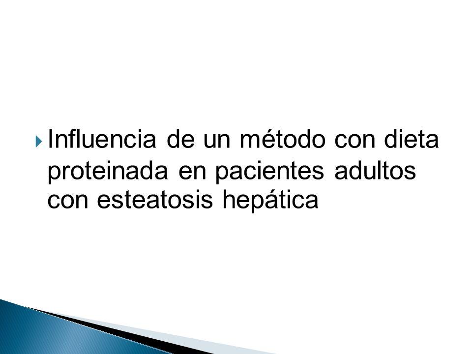 Influencia de un método con dieta proteinada en pacientes adultos con esteatosis hepática