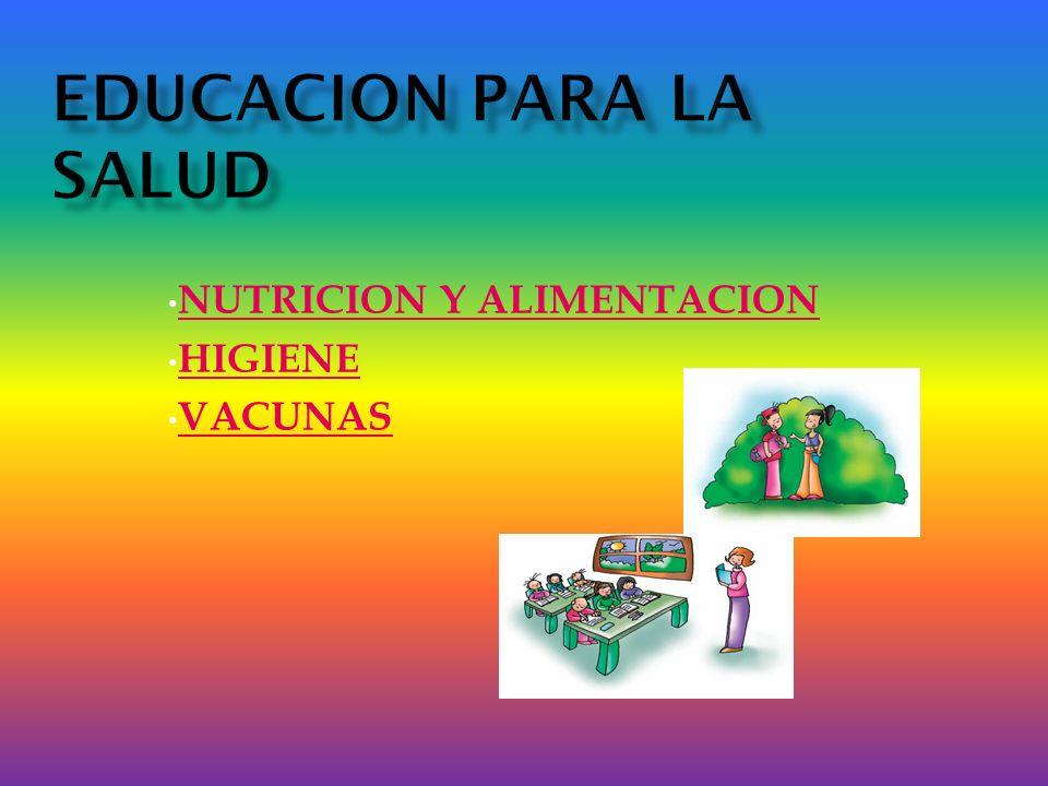 NUTRICION Y ALIMENTACION HIGIENE VACUNAS