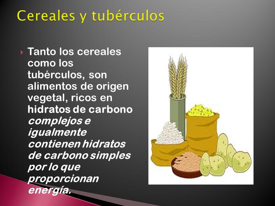 Tanto los cereales como los tubérculos, son alimentos de origen vegetal, ricos en hidratos de carbono complejos e igualmente contienen hidratos de carbono simples por lo que proporcionan energía.