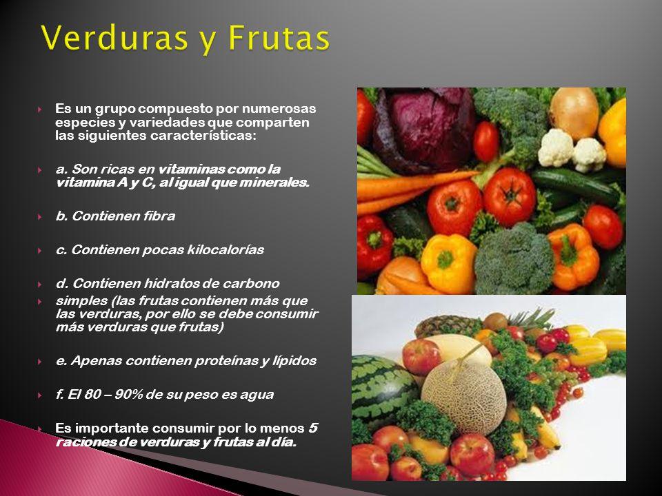 Es un grupo compuesto por numerosas especies y variedades que comparten las siguientes características: a. Son ricas en vitaminas como la vitamina A y