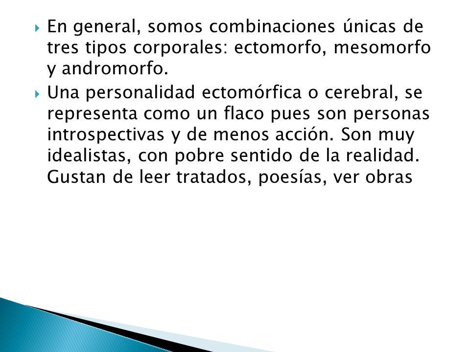 1.La personalidad endomórfica o visceral se representa como un gordo, tienen mayor respuesta sensual, son más románticos, emocionales y sentimentales.