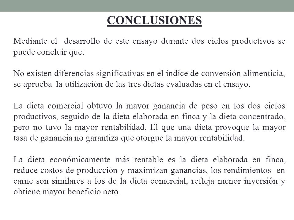 CONCLUSIONES Mediante el desarrollo de este ensayo durante dos ciclos productivos se puede concluir que: No existen diferencias significativas en el í