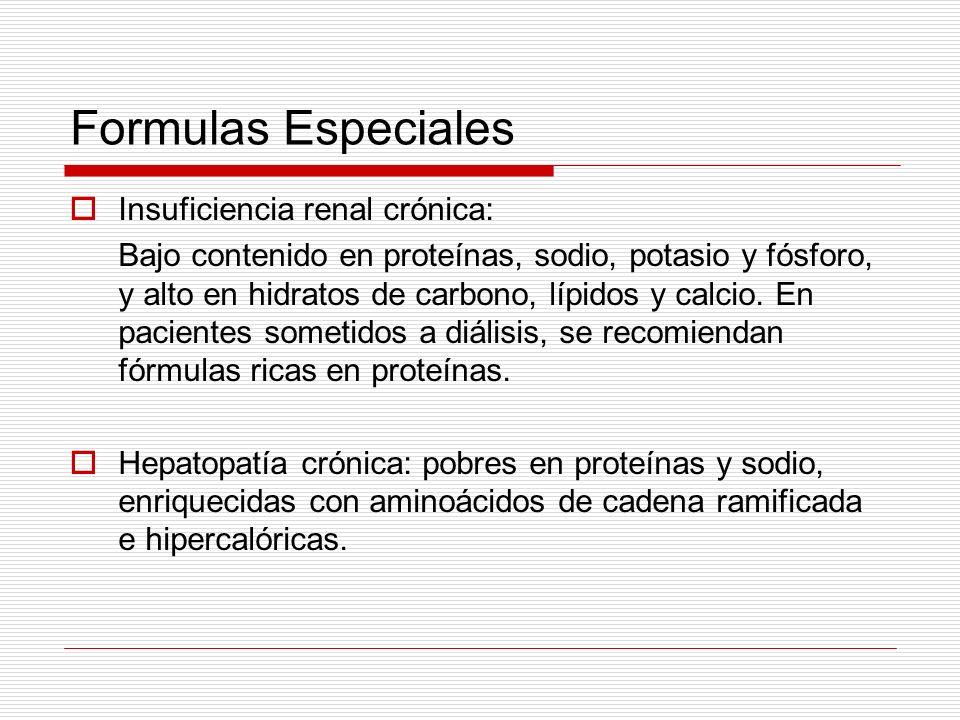 Formulas Especiales Insuficiencia renal crónica: Bajo contenido en proteínas, sodio, potasio y fósforo, y alto en hidratos de carbono, lípidos y calci
