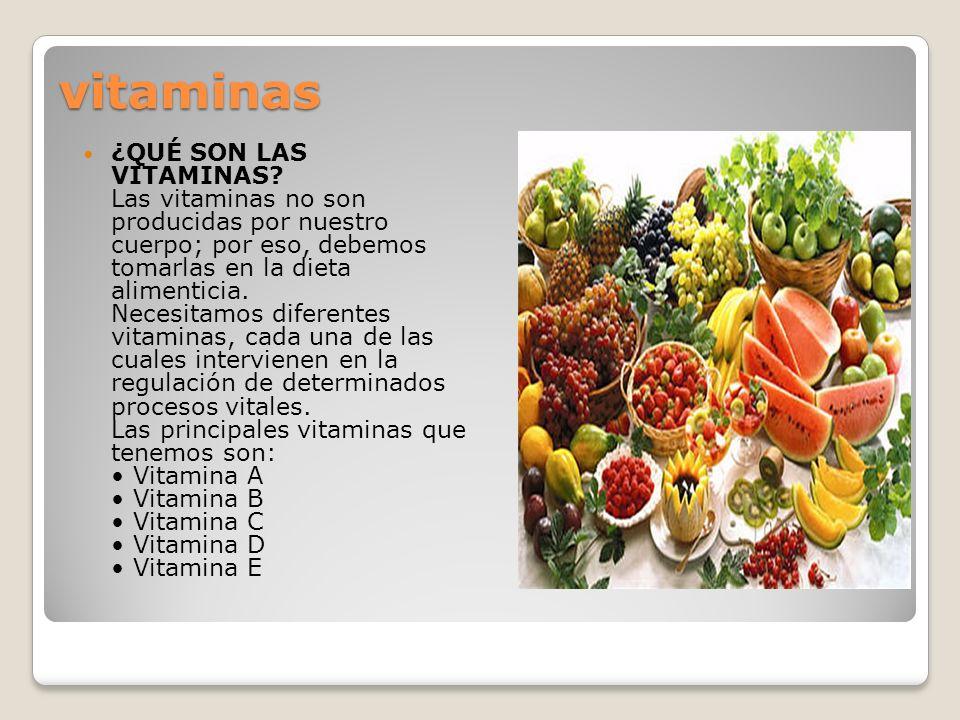vitaminas ¿QUÉ SON LAS VITAMINAS? Las vitaminas no son producidas por nuestro cuerpo; por eso, debemos tomarlas en la dieta alimenticia. Necesitamos d
