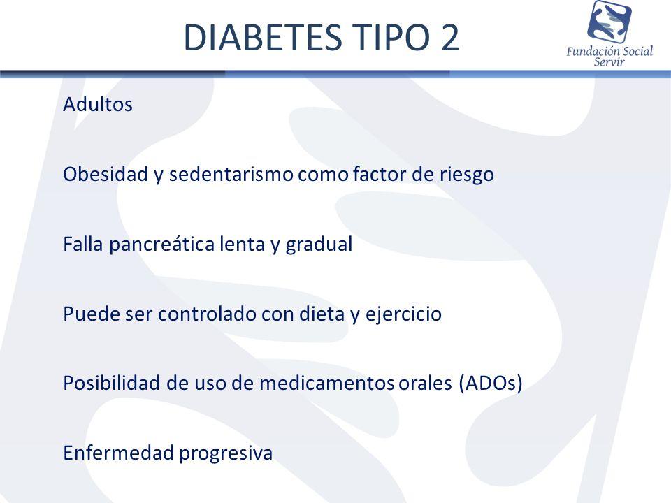 Adultos Obesidad y sedentarismo como factor de riesgo Falla pancreática lenta y gradual Puede ser controlado con dieta y ejercicio Posibilidad de uso