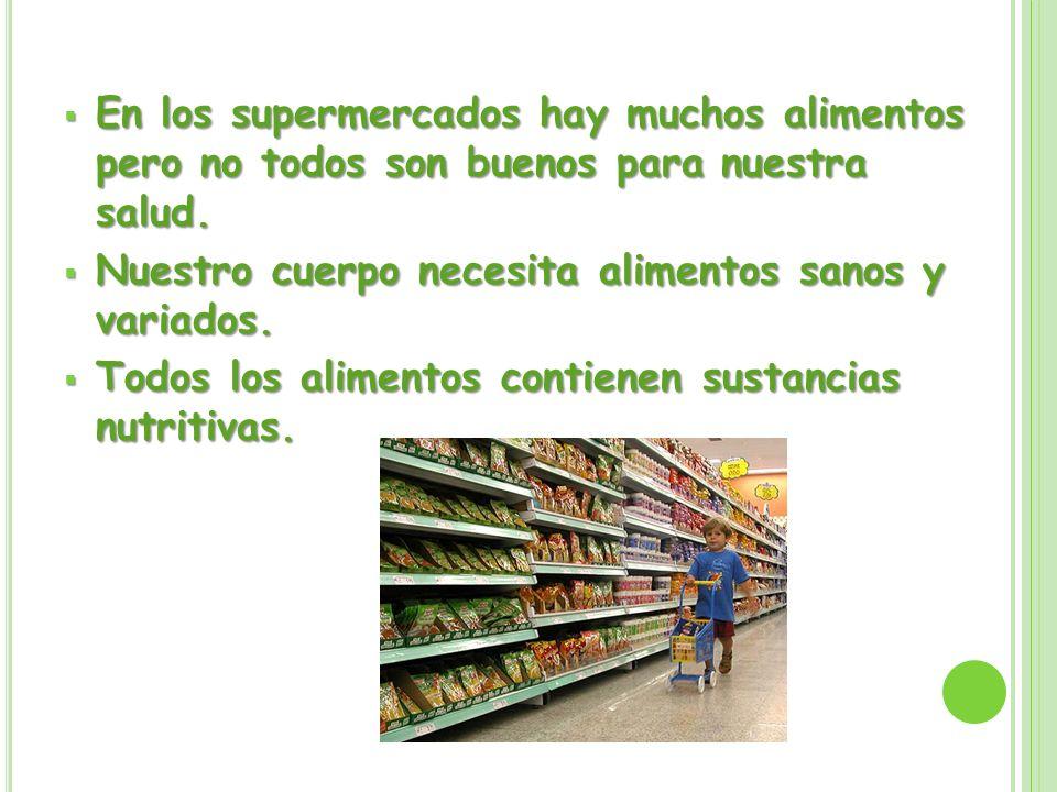 En los supermercados hay muchos alimentos pero no todos son buenos para nuestra salud. En los supermercados hay muchos alimentos pero no todos son bue
