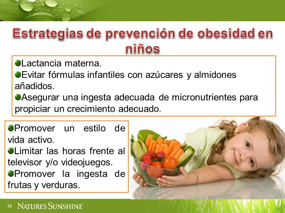 16 Lactancia materna.Evitar fórmulas infantiles con azúcares y almidones añadidos.