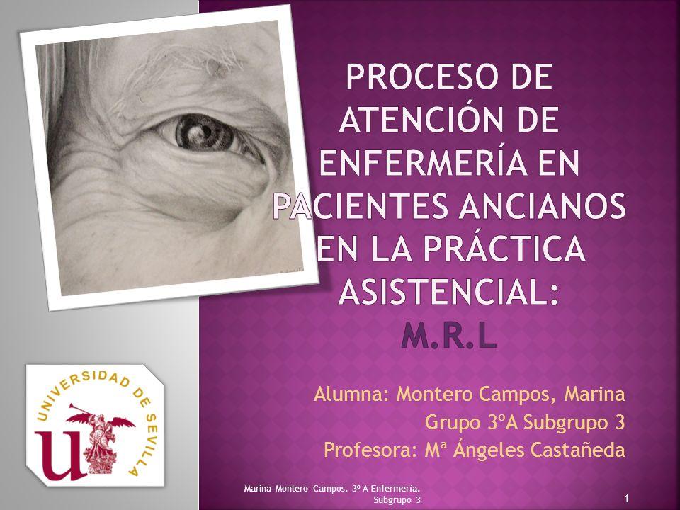 Alumna: Montero Campos, Marina Grupo 3ºA Subgrupo 3 Profesora: Mª Ángeles Castañeda Marina Montero Campos.