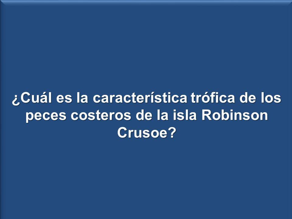 ¿Cuál es la característica trófica del ensamble de peces costeros de la isla Robinson Crusoe.