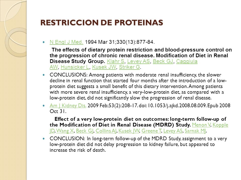 RESTRICCION DE PROTEINAS N Engl J Med. 1994 Mar 31;330(13):877-84. N Engl J Med. The effects of dietary protein restriction and blood-pressure control
