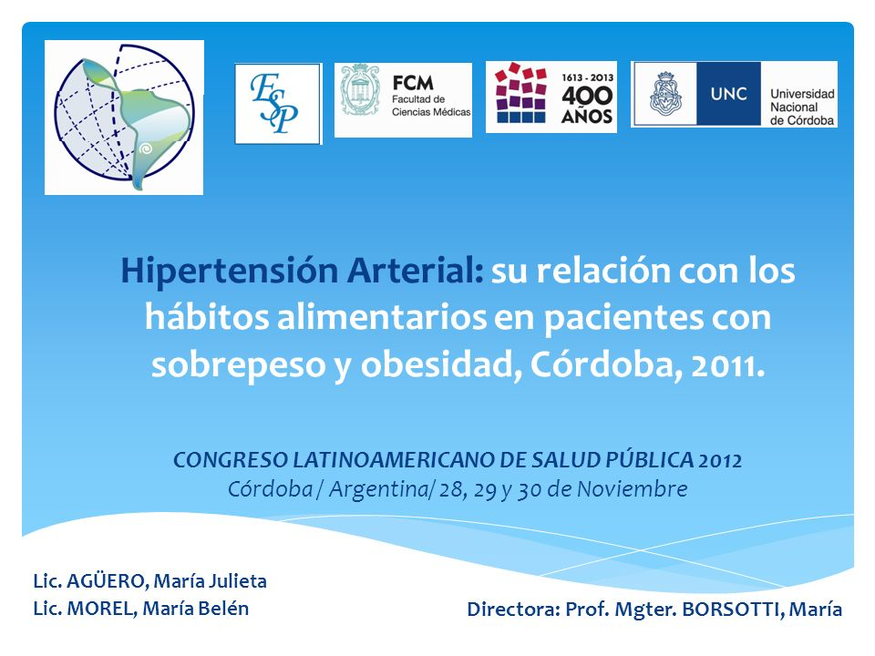Hipertensión Arterial: su relación con los hábitos alimentarios en pacientes con sobrepeso y obesidad, Córdoba, 2011.