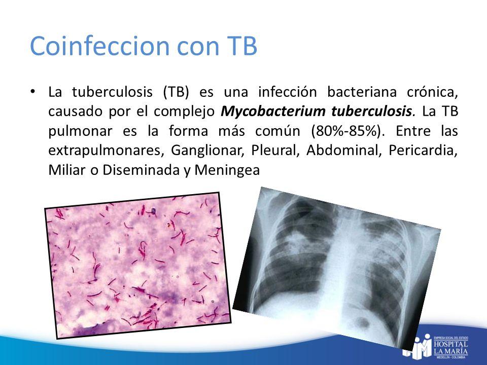 Coinfeccion con TB La tuberculosis (TB) es una infección bacteriana crónica, causado por el complejo Mycobacterium tuberculosis. La TB pulmonar es la