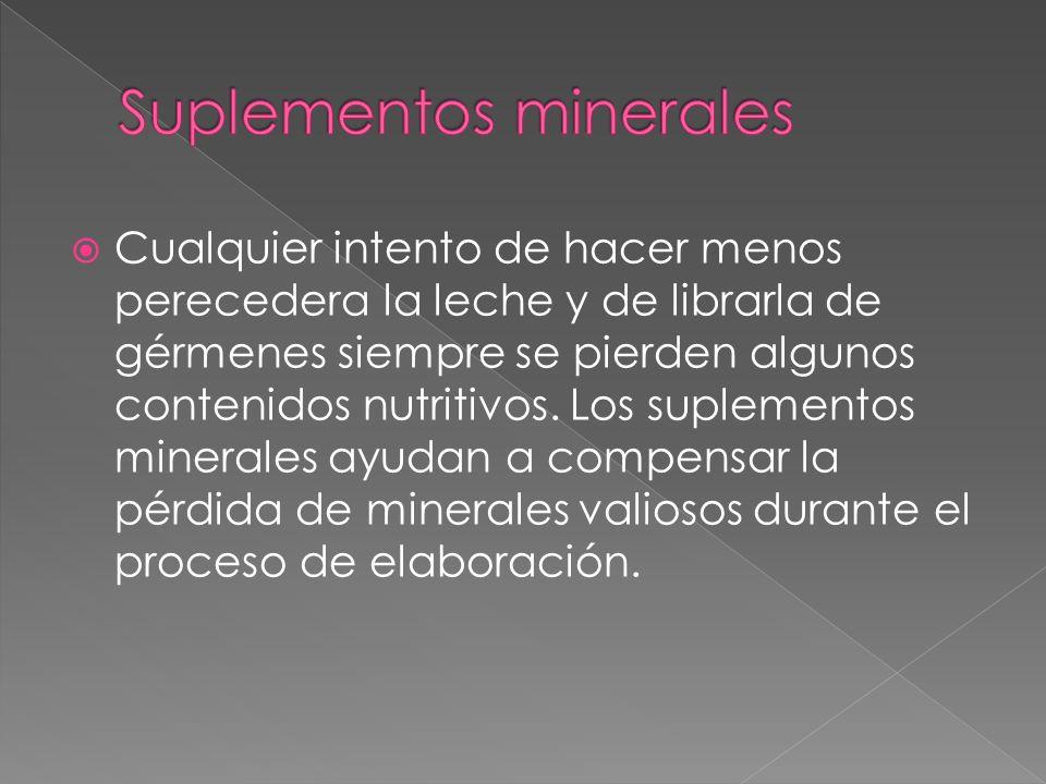 El suplemento mineral contribuye con un aporte importante al contenido nutritivo de la leche, sobre todo en el caso de aquellos productos que son pequeñas fuentes naturales de calcio y magnesio.
