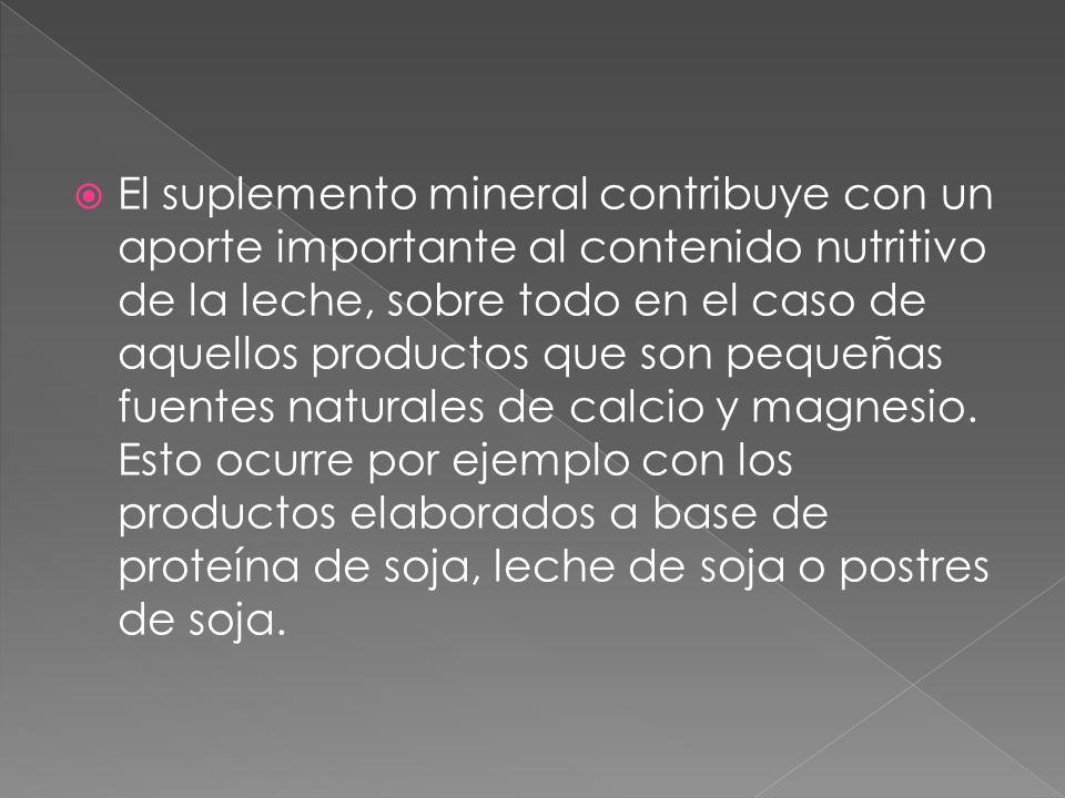 El suplemento mineral contribuye con un aporte importante al contenido nutritivo de la leche, sobre todo en el caso de aquellos productos que son pequ