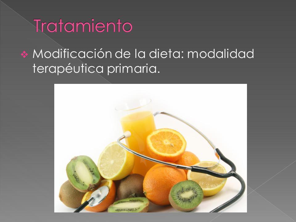 Modificación de la dieta: modalidad terapéutica primaria.