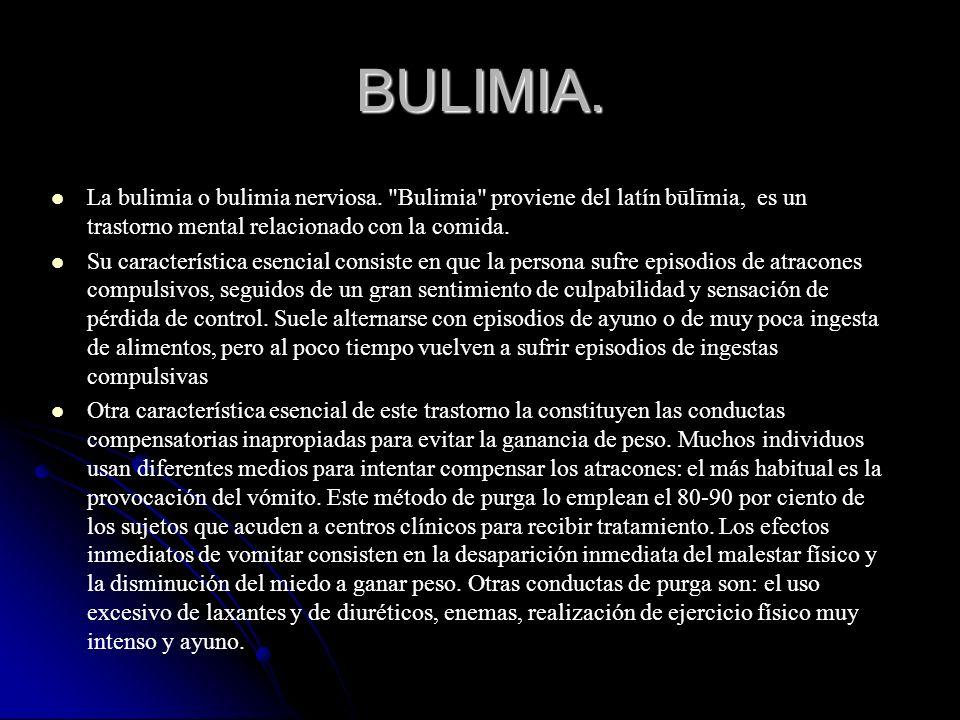BULIMIA. La bulimia o bulimia nerviosa.