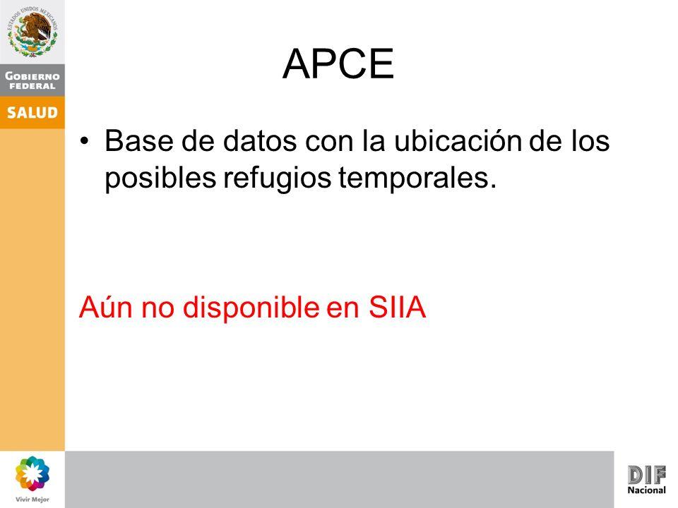 APCE Base de datos con la ubicación de los posibles refugios temporales. Aún no disponible en SIIA