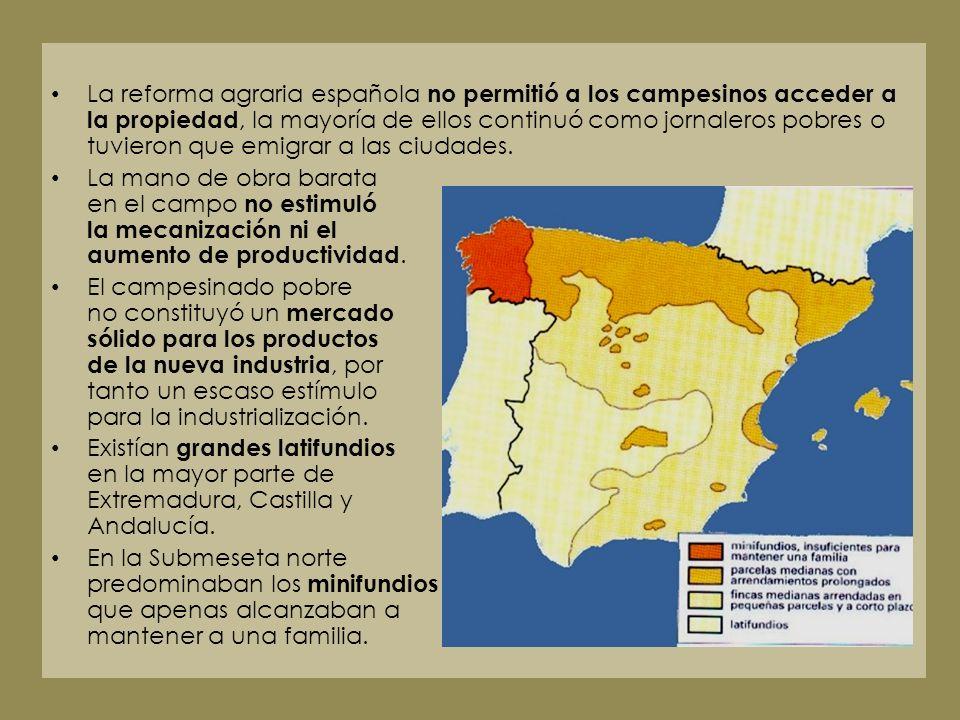 La reforma agraria española no permitió a los campesinos acceder a la propiedad, la mayoría de ellos continuó como jornaleros pobres o tuvieron que em
