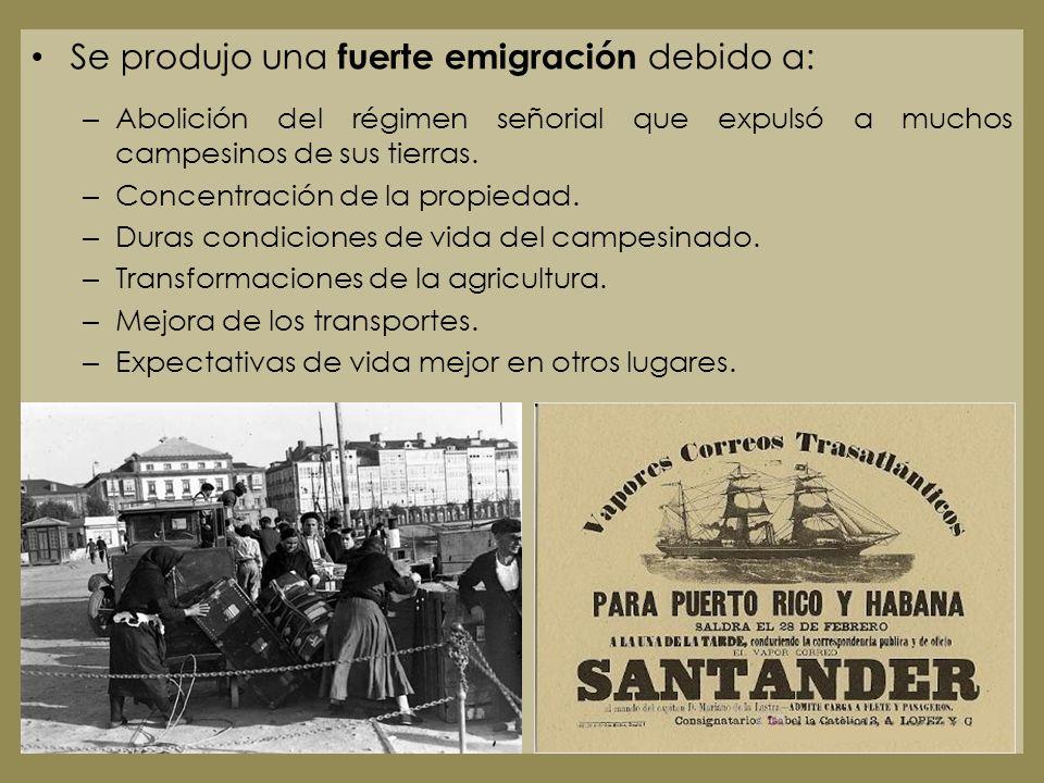 Se produjo una fuerte emigración debido a: – Abolición del régimen señorial que expulsó a muchos campesinos de sus tierras. – Concentración de la prop