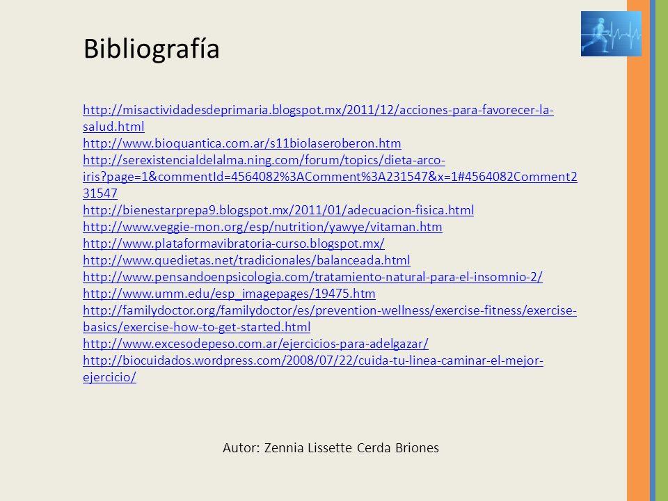 Bibliografía http://misactividadesdeprimaria.blogspot.mx/2011/12/acciones-para-favorecer-la- salud.html http://www.bioquantica.com.ar/s11biolaserobero