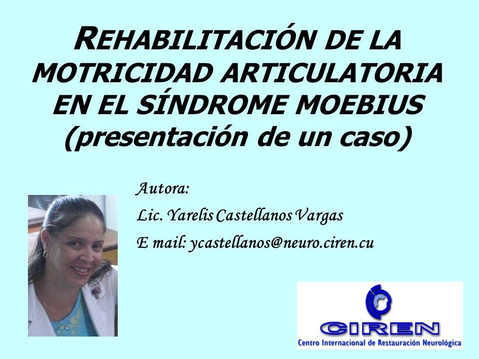 CONCLUSIONES : La combinación de la rehabilitación de la motricidad articulatoria y la modificación de la alimentación en el síndrome Moebius permite mejorar la deglución y movilidad de los órganos implicados en el lenguaje.