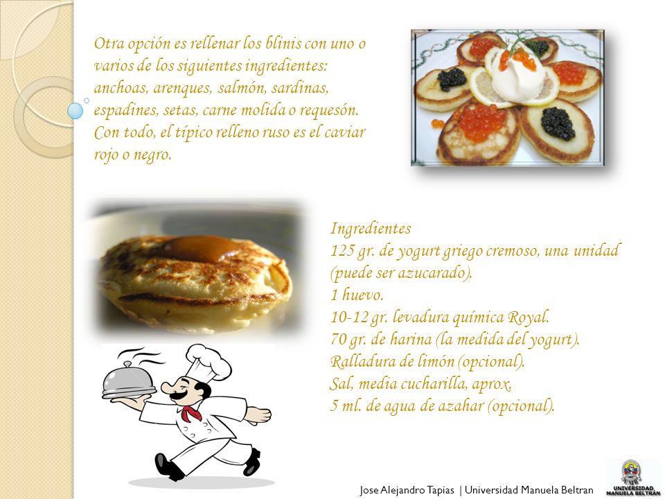 Otra opción es rellenar los blinis con uno o varios de los siguientes ingredientes: anchoas, arenques, salmón, sardinas, espadines, setas, carne molid