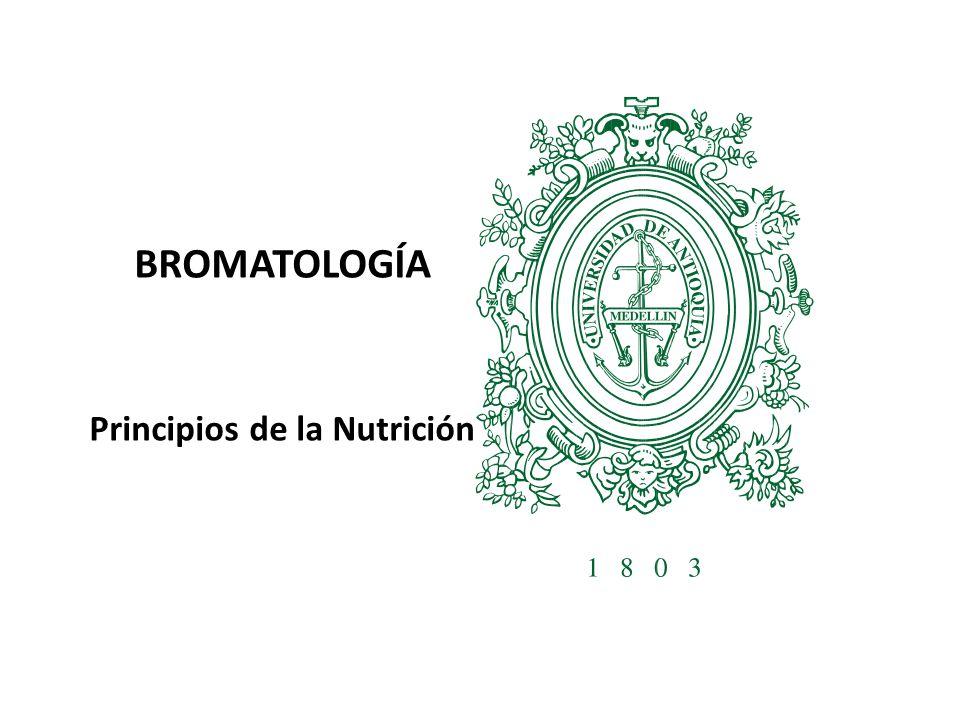 BROMATOLOGÍA Principios de la Nutrición
