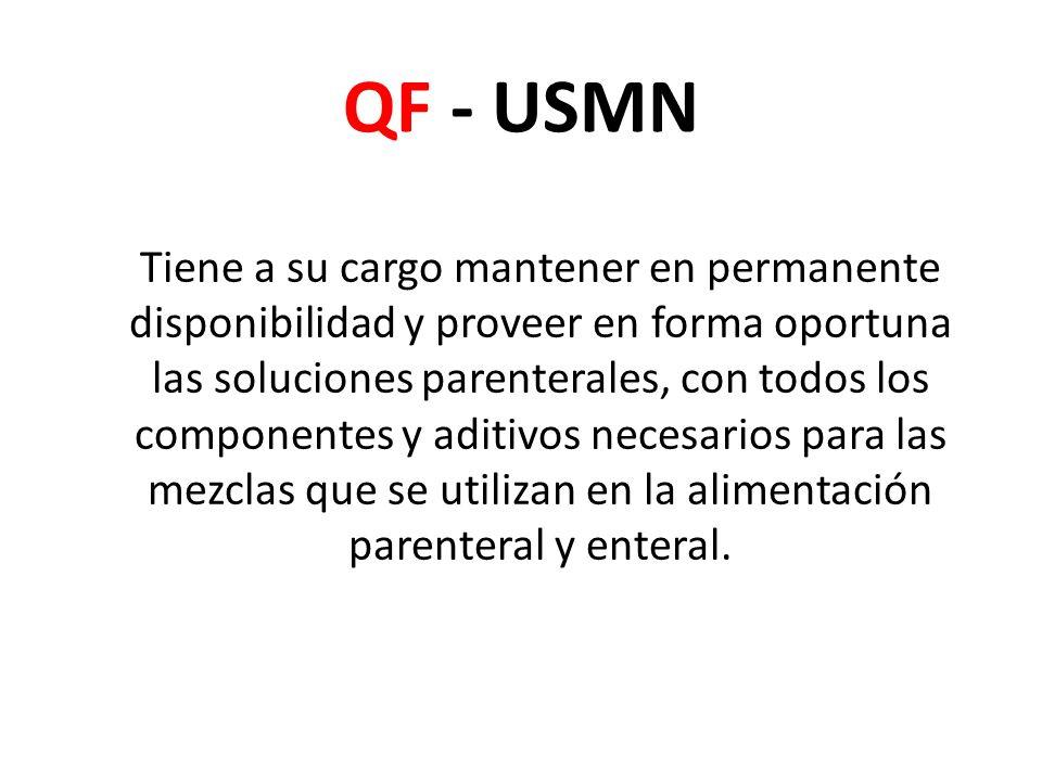 QF - USMN Tiene a su cargo mantener en permanente disponibilidad y proveer en forma oportuna las soluciones parenterales, con todos los componentes y