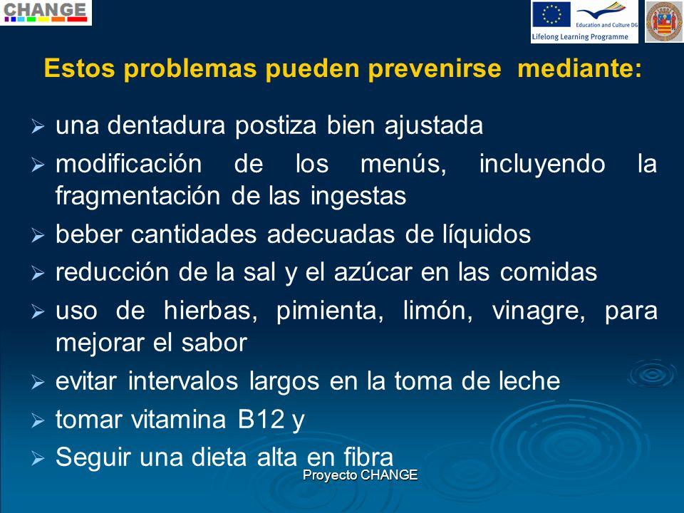 Estos problemas pueden prevenirse mediante: una dentadura postiza bien ajustada modificación de los menús, incluyendo la fragmentación de las ingestas