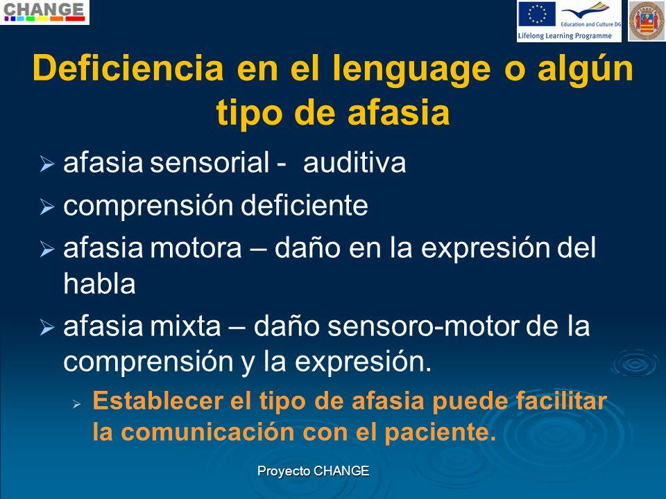 Deficiencia en el lenguage o algún tipo de afasia afasia sensorial - auditiva comprensión deficiente afasia motora – daño en la expresión del habla af