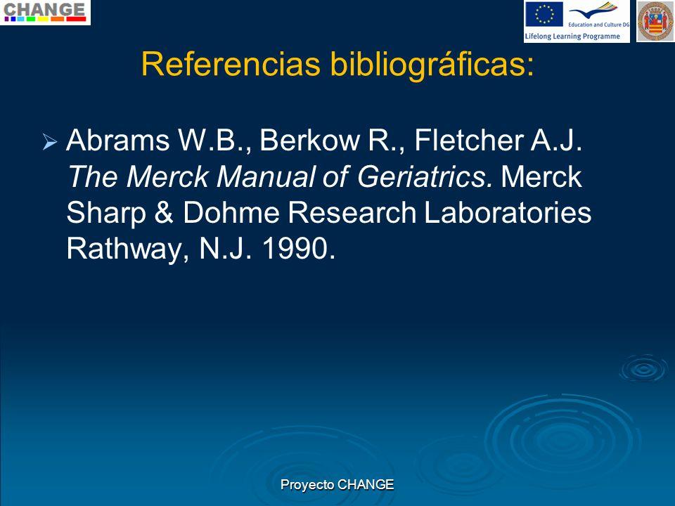 Referencias bibliográficas: Abrams W.B., Berkow R., Fletcher A.J. The Merck Manual of Geriatrics. Merck Sharp & Dohme Research Laboratories Rathway, N