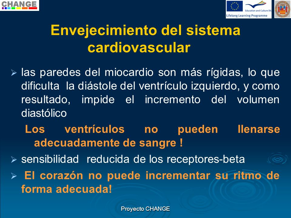 Envejecimiento del sistema cardiovascular las paredes del miocardio son más rígidas, lo que dificulta la diástole del ventrículo izquierdo, y como res