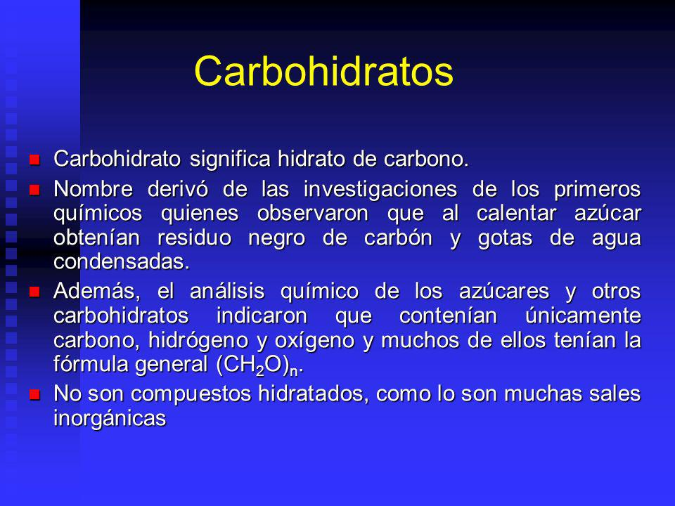 Carbohidratos Carbohidrato significa hidrato de carbono.