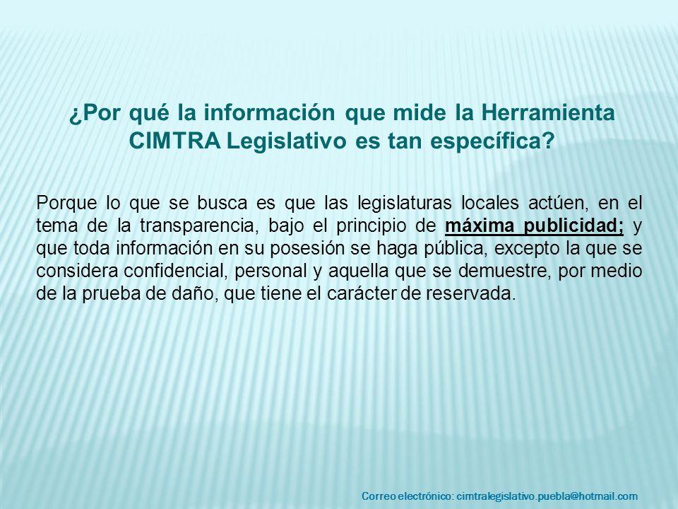 Correo electrónico: cimtralegislativo.puebla@hotmail.com Porque lo que se busca es que las legislaturas locales actúen, en el tema de la transparencia