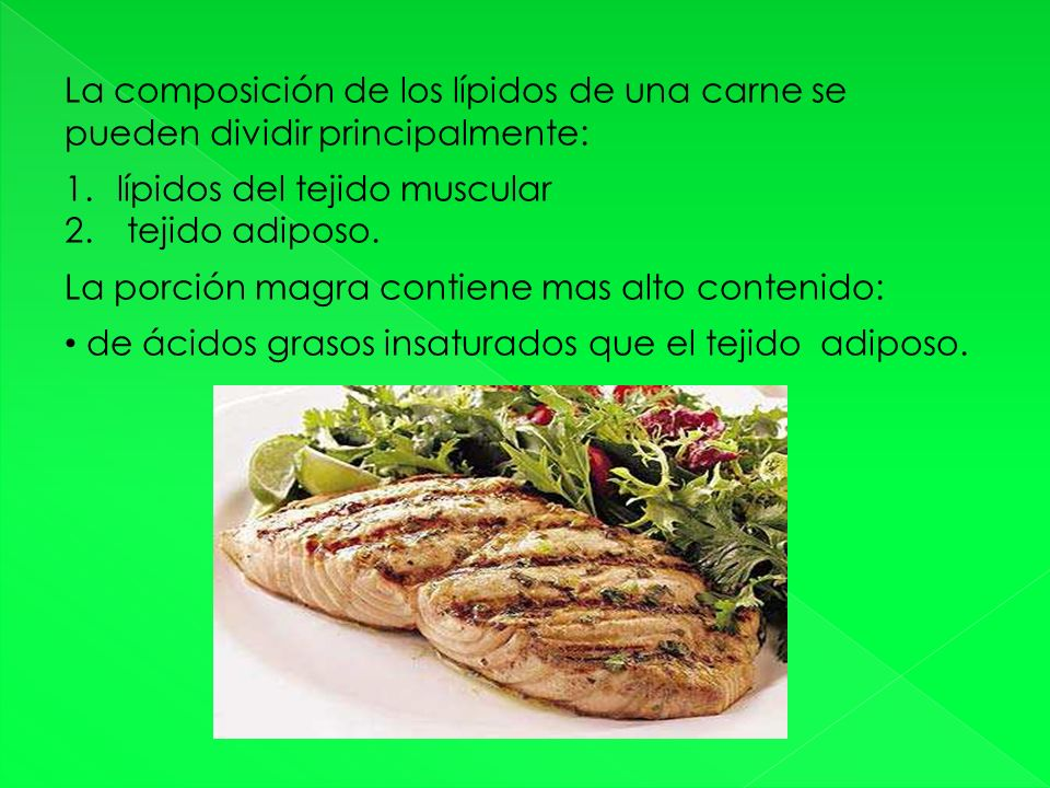 La composición de los lípidos de una carne se pueden dividir principalmente: 1.lípidos del tejido muscular 2.