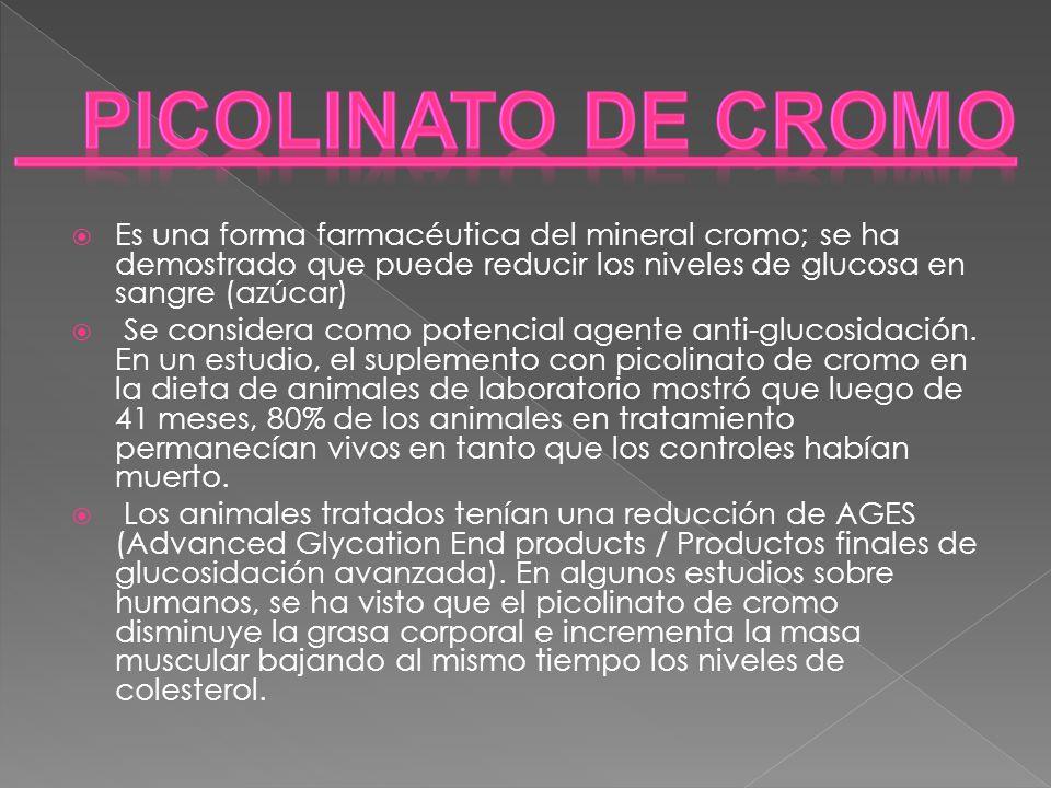 Es una forma farmacéutica del mineral cromo; se ha demostrado que puede reducir los niveles de glucosa en sangre (azúcar) Se considera como potencial